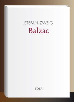 Balzac. Aus dem Nachlaß herausgegeben und mit einem Nachwort versehen von Richard Friedenthal - Stefan Zweig [Gebundene Ausgabe]