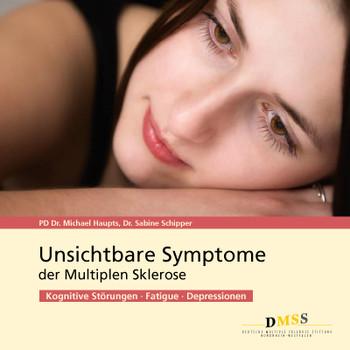 Unsichtbare Symptome der Multiplen Sklerose: Kognitive Störungen, Fatigue, Depressionen - Michael Haupts
