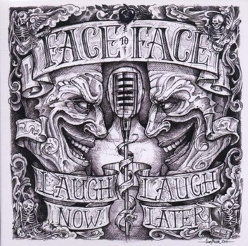 Face to Face - Laugh Now,Laugh Later