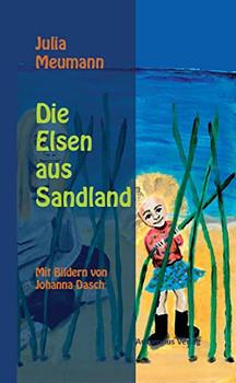 Die Elsen aus Sandland - Meumann, Julia