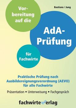 AdA-Prüfung für Fachwirte. Vorbereitung auf die praktische Prüfung nach AEVO - Heike Bastians  [Taschenbuch]