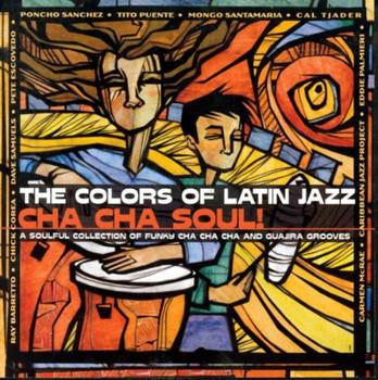 Various - Colors of Latin Jazz: Cha Cha