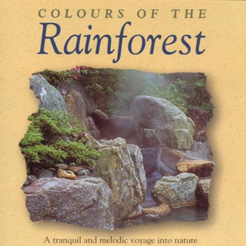 the Global Vision Project - Colours of the Rainforest (Regenwald - Musik zum Entspannen und Wohlfühlen)