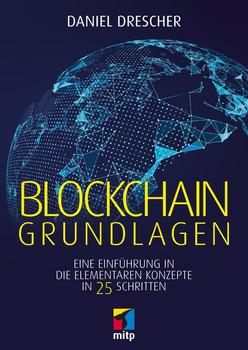 Blockchain Grundlagen. Eine nicht-technische Einführung in 25 Schritten - Daniel Drescher [Taschenbuch]
