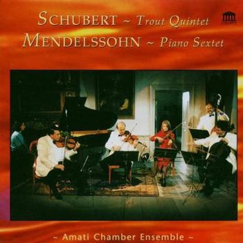 Amati Chamber Ensemble - Schubert,Mendelssohn: Trout Q