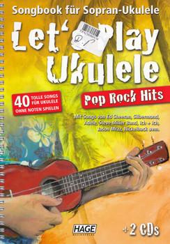 Let's Play Ukulele: Songbook für Sopran-Ukulele, Pop Rock Hits -  40 tolle Songs für Ukulele ohne Noten spielen [Spiralbindung]