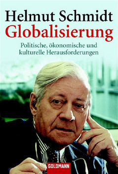 Globalisierung: Politische, ökonomische und kulturelle Herausforderungen - Helmut Schmidt