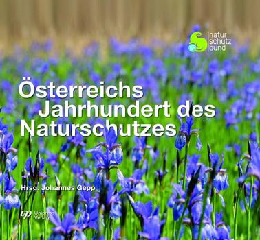Österreichs Jahrhundert des Naturschutzes [Gebundene Ausgabe]