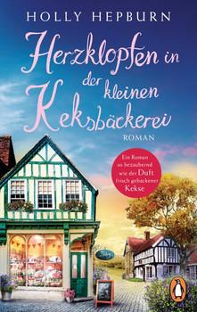 Herzklopfen in der kleinen Keksbäckerei. Roman – Schönste Unterhaltung zum Verlieben und Wohlfühlen - Holly Hepburn  [Taschenbuch]