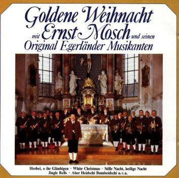 Ernst & Orig.Egerländer Mosch - Goldene Weihnachten