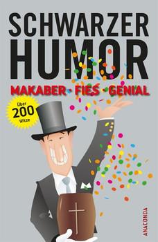 Schwarzer Humor. Makaber, fies, genial. Über 200 Witze - Peter Waldbauer  [Gebundene Ausgabe]