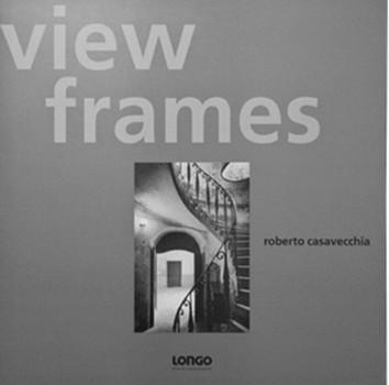 view frames - Roberto Casavecchia  [Gebundene Ausgabe]