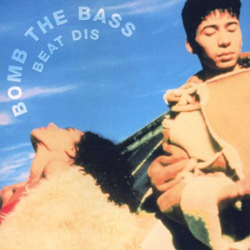 Bomb the Bass - Beat Dis: the Very Best of