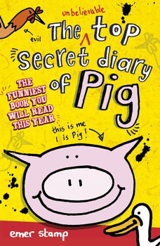 Unbelievable Top Secret Diary of Pig - Stamp, Emer