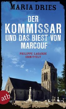 Der Kommissar und das Biest von Marcouf. Philippe Lagarde ermittelt - Maria Dries  [Taschenbuch]