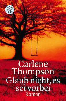 Glaub nicht, es sei vorbei - Carlene Thompson