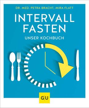 Intervallfasten. Unser Kochbuch - Mira Flatt  [Taschenbuch]