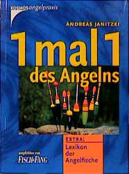 1 mal 1 des Angelns. Extra: Lexikon der Angelfische - Andreas Janitzki