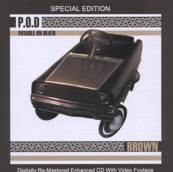 P.O.d. - Brown: Special Edition