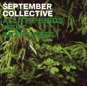 September Collective - All the Birds Were Anarchists