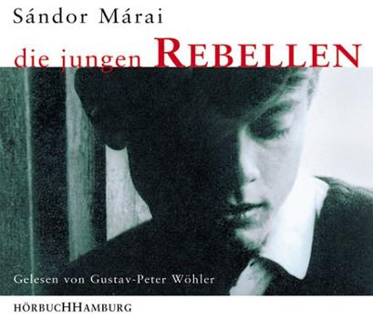 Die jungen Rebellen. 6 CDs