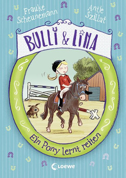 Bulli & Lina - Ein Pony lernt reiten - Antje Szillat  [Gebundene Ausgabe]