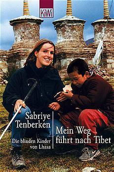 Mein Weg führt nach Tibet - Sabriye Tenberken
