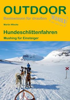 Hundeschlittenfahren. Mushing für Einsteiger - Martin Wlecke  [Taschenbuch]
