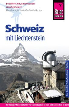 Reise Know-How Schweiz mit Liechtenstein: Reiseführer für individuelles Entdecken - Schneider, Jürg