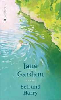 Bell und Harry - Jane Gardam  [Gebundene Ausgabe]