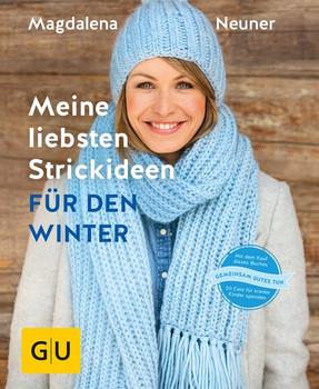 Meine liebsten Strickideen für den Winter - Magdalena Neuner [Gebundene Ausgabe]