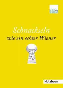 Schnackseln wie ein echter Wiener - Stadtbekannt.at  [Taschenbuch]