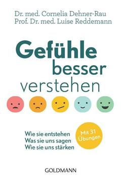 Gefühle besser verstehen. Wie sie entstehen - Was sie uns sagen - Wie sie uns stärken - Mit 31 Übungen - Luise Reddemann  [Taschenbuch]