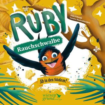 Ruby Rauchschwalbe - Abflug in den Süden! - Anja Schenk  [Gebundene Ausgabe]