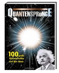 Quantensprünge. 100 große Wissenschaftler und ihre Ideen - Jon Balchin