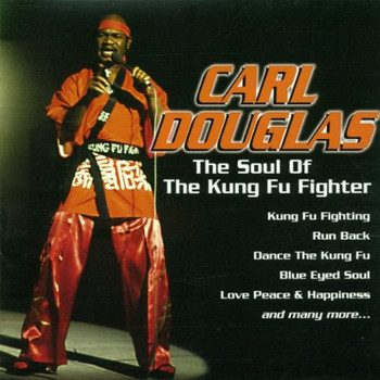 Carl Douglas - The Soul of the Xung Fu Fighte