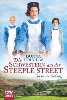 Die Schwestern aus der Steeple Street. Ein neuer Anfang. Roman - Donna Douglas  [Taschenbuch]