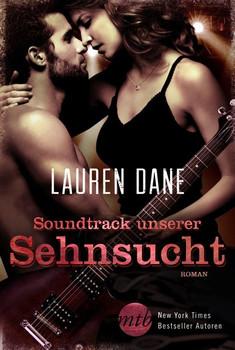 Soundtrack unserer Sehnsucht - Lauren Dane [Taschenbuch]