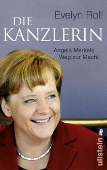 Die Kanzlerin: Angela Merkels Weg zur Macht - Evelyn Roll