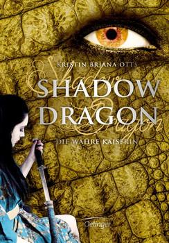 Shadow Dragon. Die wahre Kaiserin - Kristin Briana Otts  [Gebundene Ausgabe]