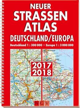 Neuer Straßenatlas: Deutschland/Europa 2017/2018 - 1 : 300 000 [Spiralbindung]