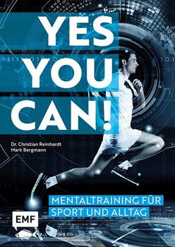 Yes you can! Mentaltraining für Sport und Alltag - Christian Reinhardt  [Gebundene Ausgabe]