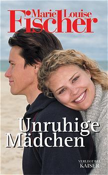 Unruhige Mädchen - Marie L Fischer