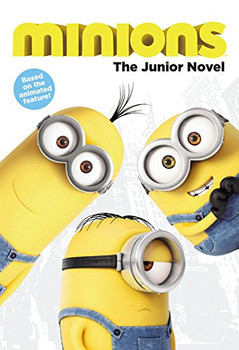 Minions: The Junior Novel - Chesterfield, Sadie