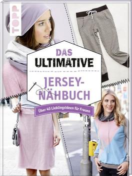 Das ultimative Jersey-Nähbuch. Über 40 Lieblingsideen für Frauen - frechverlag  [Gebundene Ausgabe]