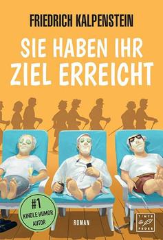 Sie haben ihr Ziel erreicht - Friedrich Kalpenstein  [Taschenbuch]
