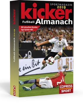 Kicker Fußball Almanach 2019. Mit akutellem Bundesliaga-Spieler-ABC - Kicker Sportmagazin  [Taschenbuch]
