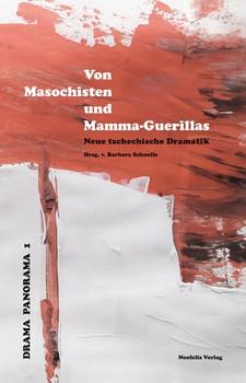 Von Masochisten und Mamma-Guerillas. Neue tschechische Dramatik - Kateřina Rudčenková  [Taschenbuch]