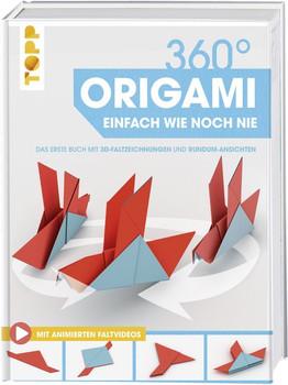 360° Origami. Einfach wie noch nie. Das erste Buch mit 3D-Faltzeichnungen und Rundum-Ansichten. Extra: Aninmierte Faltvideos online [Gebundene Ausgabe]