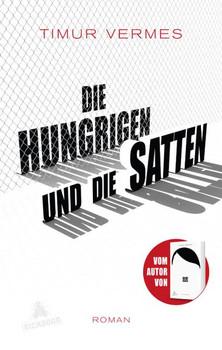 Die Hungrigen und die Satten. Roman - Timur Vermes  [Gebundene Ausgabe]